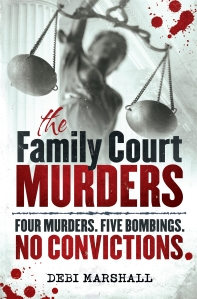 The Family Court Murders - Debi Marshall